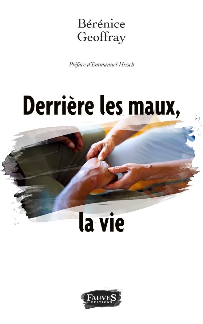 COUV_DERRIERE_LES_MAUX_LA_VIE_01.indd